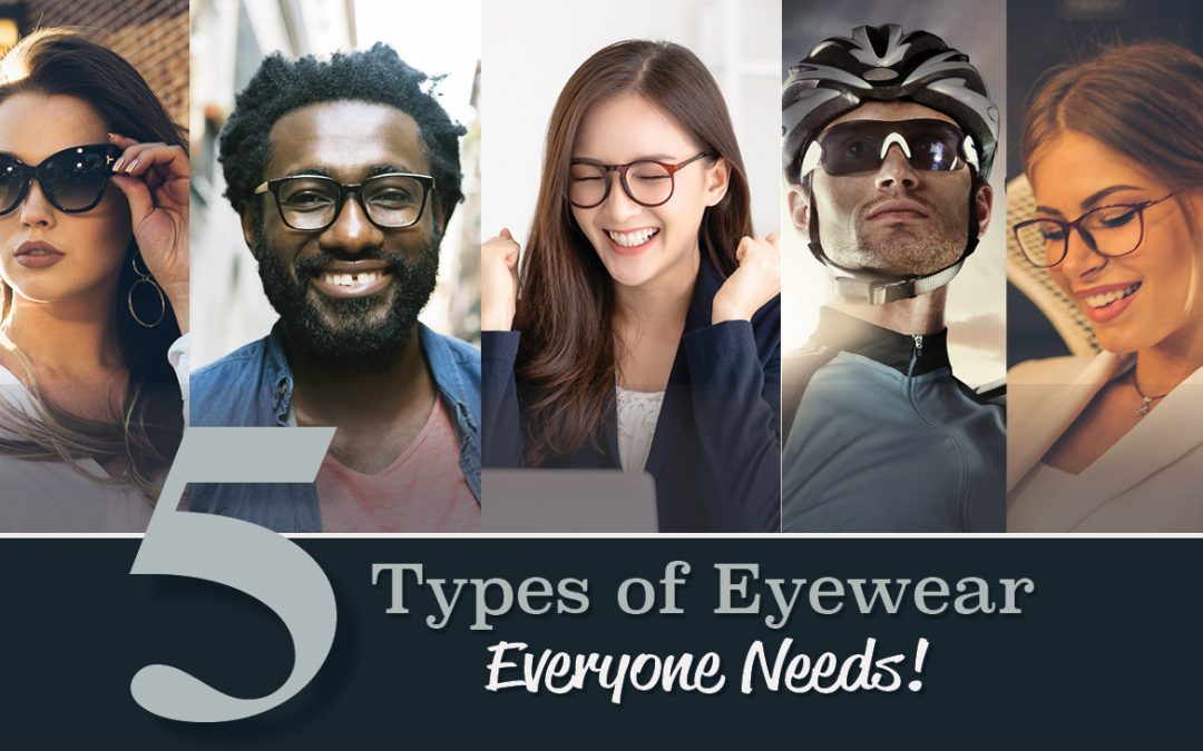 5 Types of Eyewear Everyone Needs